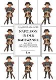 Gesammelte Werke / Napoleon in der Badewanne: Das Beste aus Zanders Grosser Universal-Geschichte
