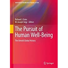 The Pursuit of Human Well-Being: The Untold Global History (International Handbooks of Quality-of-Life)