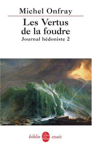 Journal hédoniste : Tome 2, Les Vertus de la foudre