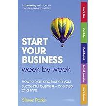 Start Your Business Week by Week by Steve Parks (24-Jan-2013) Paperback