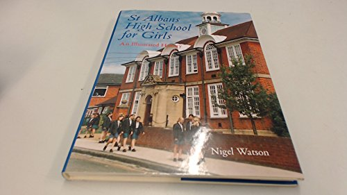 St. Albans High School for Girls: an Illustrated History