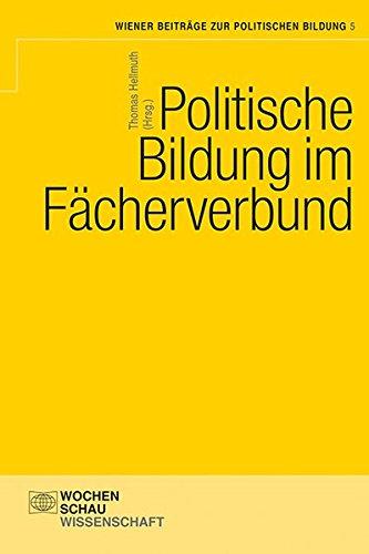 Politische Bildung im Fächerverbund (Wiener Beiträge zur politischen Bildung)