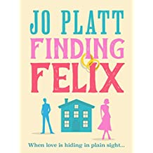 Finding Felix: The feel-good romantic comedy of the year! (English Edition)