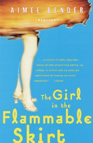 Portada del libro The Girl in the Flammable Skirt: Stories by Aimee Bender (1999-08-17)