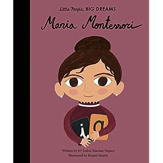 Maria Montessori (Little People, BIG DREAMS)