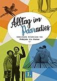 Alltag im Paaradies - Buch mit Platz für Erinnerungen und Fotos: Gemeinsame Erlebnisse von Frühjahr bis Winter
