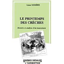 Le printemps des crèches: Histoire et analyse d'un mouvement (Logiques Sociales)