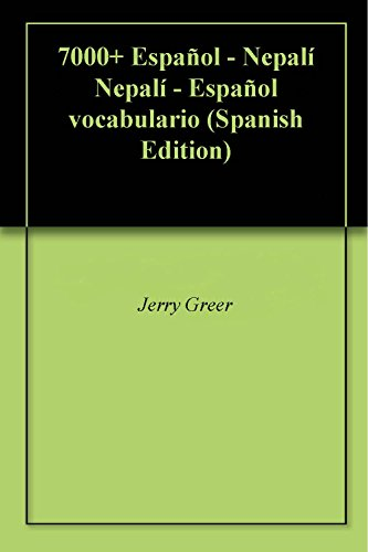7000+ Español - Nepalí Nepalí - Español vocabulario por Jerry Greer