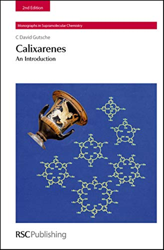Calixarenes: An Introduction (Monographs in Supramolecular Chemistry) por C. David Gutsche