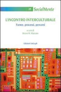 L'incontro interculturale. Forme, processi...