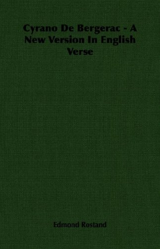 Cyrano de Bergerac - A New Version in English Verse