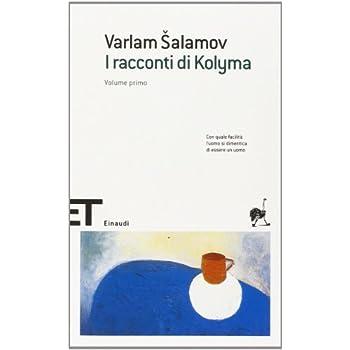 I Racconti Di Kolyma (2 Volumi)
