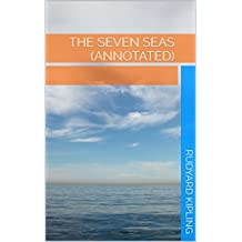 The Seven Seas (Annotated) (English Edition)