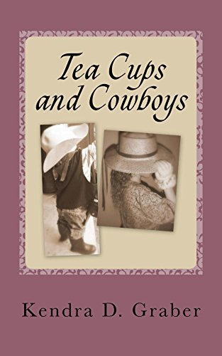 Tea Cups and Cowboys: One mom's journey with laughter and tears (English Edition)
