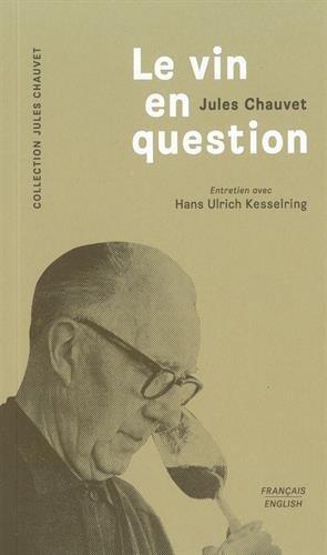 Le vin en question : Entretien avec Hans Ulrich Kesselring par Hans Ulrich Kesselring