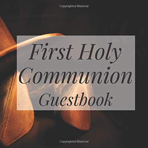 First Holy Communion Guestbook: Cowboy Western Country - Christian Baptism Celebration Party Guest Signing Sign In Reception Visitor Book, Girl Boy ... Wishes, Photo Milestones Keepsake Ceremony
