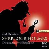 Sherlock Holmes: Die unautorisierte Biographie
