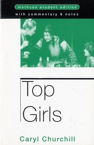 Top Girls (Methuen Student Editions) by Churchill, Caryl (1991) Paperback