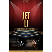 Jet Li Unauthorized & Uncensored (All Ages Deluxe Edition with Videos) (English Edition)