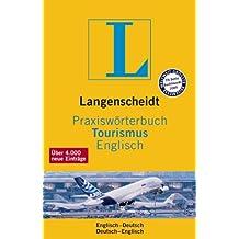 Langenscheidt Praxiswörterbuch Tourismus Englisch: Englisch-Deutsch/Deutsch-Englisch (Langenscheidt Praxiswörterbücher)