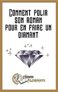 Comment polir son roman pour en faire un diamant ? par Ghaan Ima