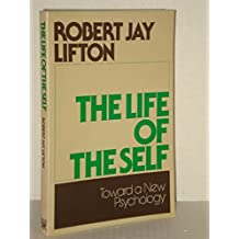 Life of the Self: Toward a New Psychology by Robert Jay Lifton (1983-09-01)