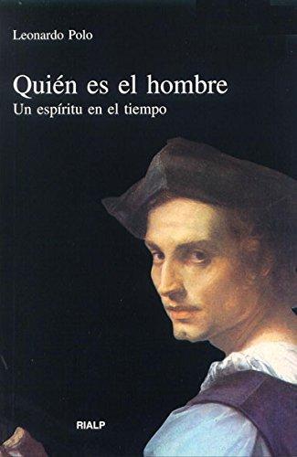 Quién es el hombre (Vértice) por Leonardo Polo Barrena