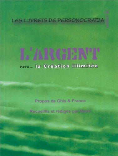L'Argent Vers... la Creation Illimitee