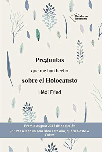 Preguntas que me han hecho sobre el Holocausto por Hédi Fried