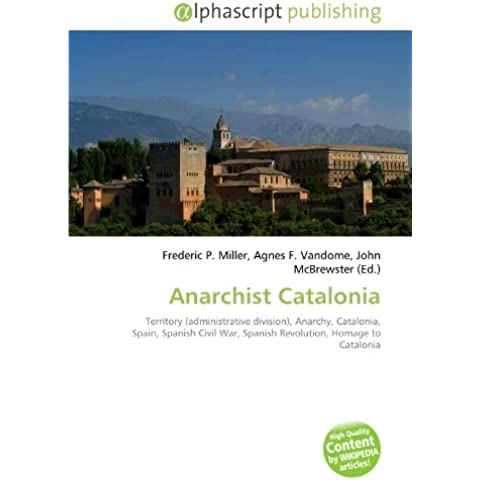 Anarchist Catalonia: Territory (administrative division), Anarchy, Catalonia, Spain, Spanish Civil War, Spanish Revolution, Homage to Catalonia