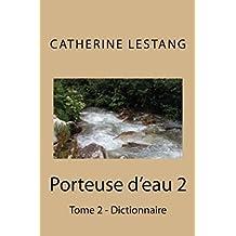Porteuse d'eau: Tome 2 - Dictionnaire