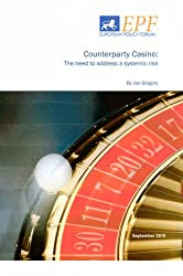 Counterparty Credit Risk and Regulation: Casino Banking Systemic Risk and Protecting the Taxpayer