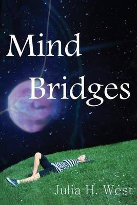 [Mind Bridges : Seven Facets of Magic] (By (author)  Julia H West , Illustrated by  Danica B West) [published: June, 2013]