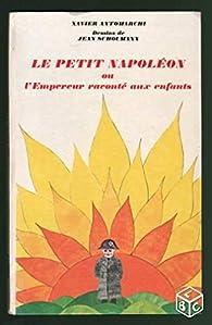 Le petit napoléon ou l'empereur raconté aux enfants. par Paul Giannoli