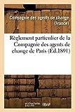 Reglement Particulier de la Compagnie des Agents de Change de Paris