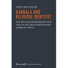 Kabbala und religiöse Identität: Eine religionswissenschaftliche Analyse des deutschsprachigen Kabbalah Centre