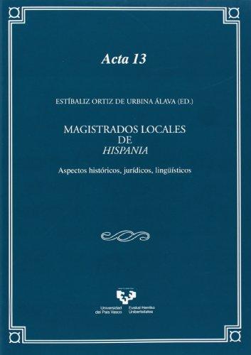 Magistrados locales de Hispania. Aspectos históricos, jurídicos, lingüísticos (Anejos de Veleia. Acta)