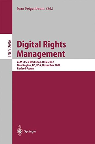 Digital Rights Management: ACM CCS-9 Workshop, DRM 2002, Washington, DC, USA, November 18, 2002, Revised Papers (Lecture Notes in Computer Science)
