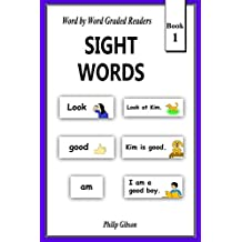 SIGHT WORDS: Book 1: Volume 1 (LEARN THE SIGHT WORDS)