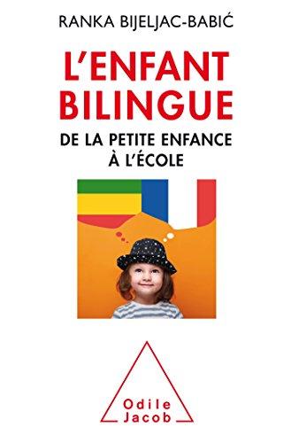 L'Enfant bilingue: De la petite enfance à l'école (OJ.PSYCHOLOGIE) por Ranka Bijeljac-Babic