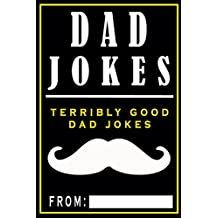 Dad Jokes: Terribly Good Dad Jokes: Volume 1