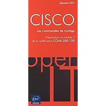 CISCO - Préparation au module 2 de l'examen CCNA version 5 - Les commandes de routage