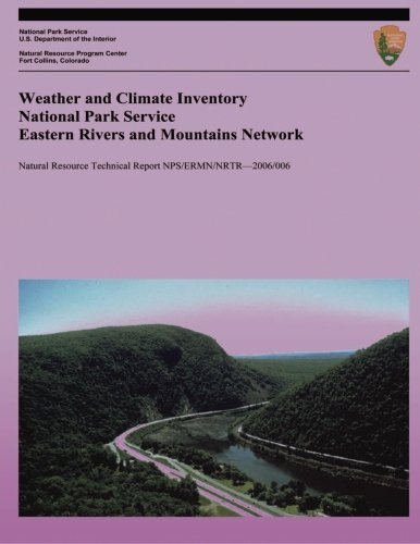 Weather and Climate Inventory National Park Service Eastern Rivers and Mountains Network PDF Books