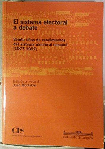 El sistema electoral a debate: Veinte años de rendimientos del sistema electoral español (1977-1997) (Academia)