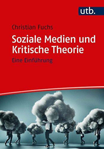 Soziale Medien und Kritische Theorie: Eine Einführung