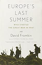 Europe's Last Summer: Who Started the Great War in 1914? by David Fromkin (2005-03-08)