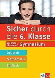 Klett Sicher durch die 6. Klasse - Deutsch, Mathe, Englisch: Das große Übungsbuch Gymnasium