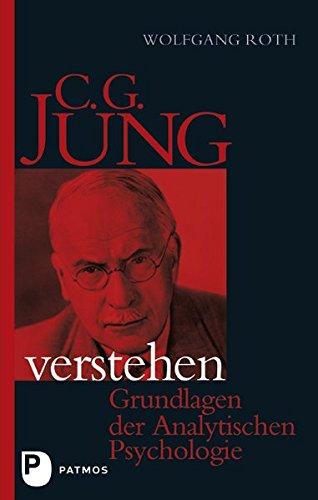 C.G. Jung verstehen: Grundlagen der Analytischen Psychologie