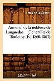 Armorial de la noblesse de Languedoc. Généralité de Toulouse (Éd.1860-1863)