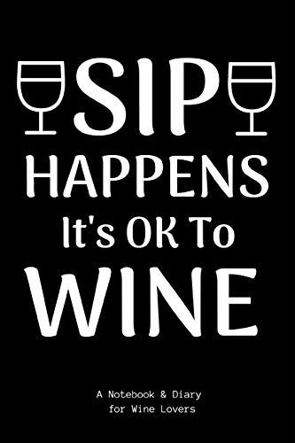 Sip Happens It's Ok To Wine: Win...